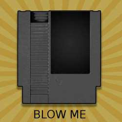 NES Cartridge Blow Me Poster